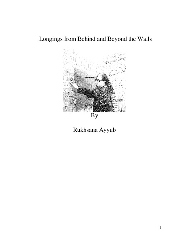 """""""Longings from Behind and Beyond the Walls"""" by Rukhsana Ayyub"""