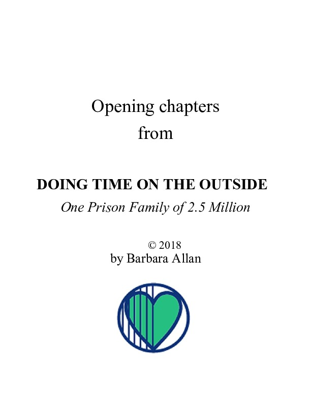 "Opening chapters  from ""Doing Time on the Outside:"" by Barbara Allan<br />"
